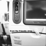 Bonus - From The Friendly Skies