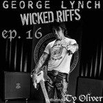 Metal Moment Podcast 016 - George Lynch Wicked Riffs