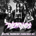 Under The Influence feat. Diemonds - Metal Moment Podcast 097